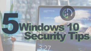 Secure Your Windows10 Operating System 2020